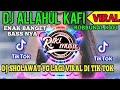 DJ VIRAL 🔊🎶TIKTOK ALLAHUL KAFI ROBBUNAL KAFI REMIX SLOWW FULLBASA VIRAL 2020 🎵MUSIK TERBARU