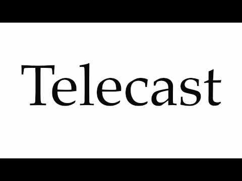 How to Pronounce Telecast