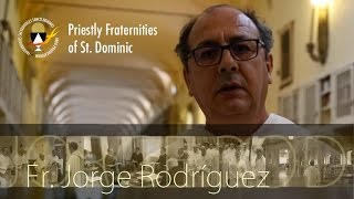 Fr. Jorge Rodríguez of Spain for the Priestly Fraternities of St. Dominic