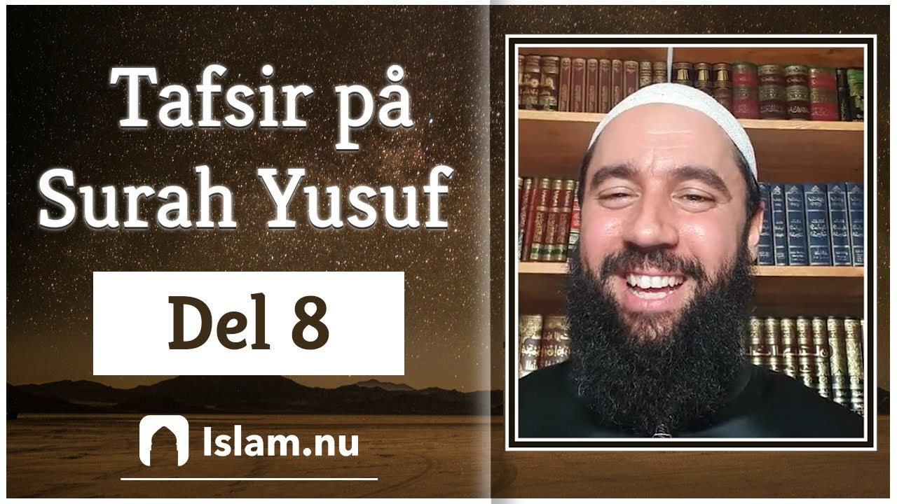 Tafsir på Surah Yusuf | del 8