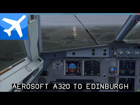 [FSX] Monarch flight Up to Edinburgh from London - A320 Full Flight - HD