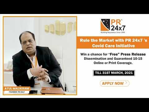 Rule the market with PR 24x7 's Covid Care Initiative - Atul Malikram