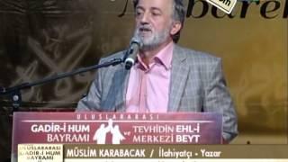 müslim karabacak hocaefendi, Gadir i Hum Bayramı, konuşması tamamı 26 10 2013
