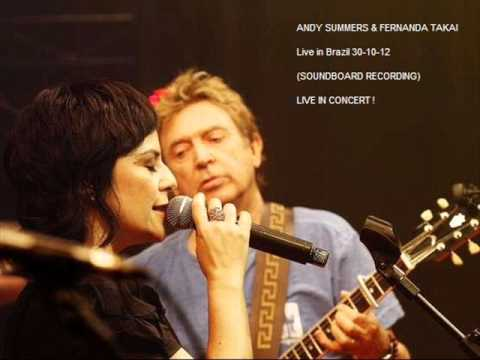 ANDY SUMMERS & FERNANDA TAKAI - Live in Brazil 30-10-12 (Soundboard Recording)