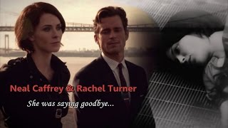 Neal Caffrey & Rachel Turner || She was saying goodbye...