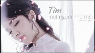 Tìm Một Người Như Thế | Nguyễn Ngọc Anh ( Nguyễn Ngọc Linh Trang Cover )