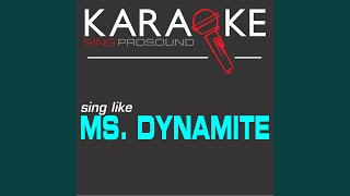 Dy-Na-Mi-Tee (In the Style of Ms Dynamite) (Karaoke with Background Vocal)