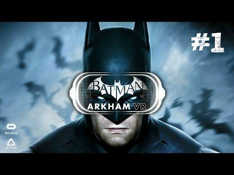 Batman: Arkham VR - ACTO 1 - Oculus Rift+Touch (GamePlay)