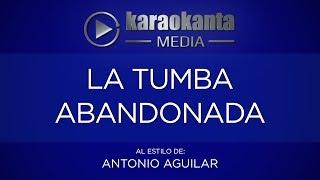 Karaokanta - Antonio Aguilar - La tumba abandonada