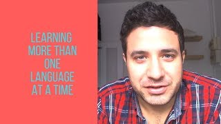 Learning more than one language at a time: some useful tips
