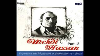 Best Of Mehdi Hassan Songs - Part 2 - Shahenshah E Ghazal