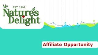 Affiliate Program Presentation - My Nature's Delight