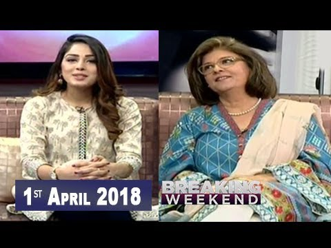 Breaking Weekend - 1st April 2018 - ARY Zindagi