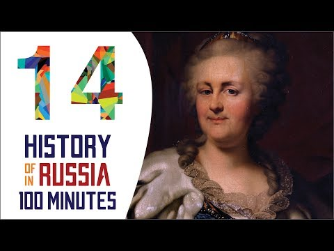 Catherine the Great - History of Russia in 100 Minutes (Part 14 of 36)