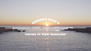 STAYING FIT WHILE TRAVELLING // Nathan & Ryan's Europe Travel Hacks – Contiki