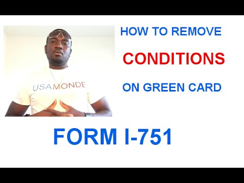 HOW TO REMOVE CONDITIONS ON GREEN CARD FORM I 751