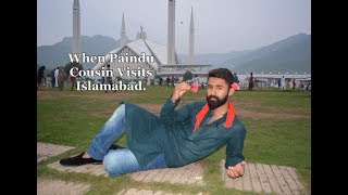 When Paindu Cousin Visits Islamabad | Xee Vines