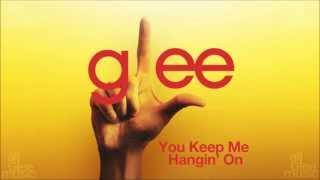 You Keep Me Hangin' On | Glee [HD FULL STUDIO]