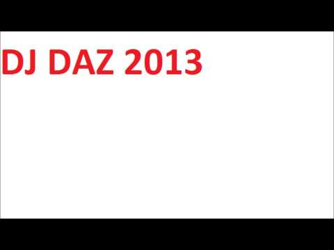 dj daz  new mix  2013