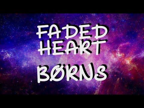 FADED HEART (Lyrics) || BØRNS