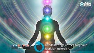 Kundalini yoga ve meditasyonun faydaları nelerdir?