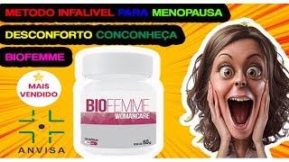 REMÉDIO NATURAL MENOPAUSA ?BIOFEMME BIOFEMME Funciona Mesmo? VALE A PENA COMPRAR???