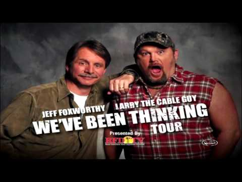 Trailer do filme Jeff Foxworthy & Larry the Cable Guy: Weve Been Thinking...