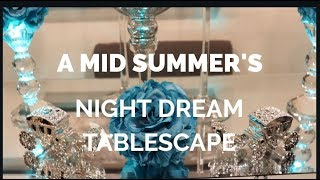 A Mid Summers Night Dream Tablescape hosted by Kenya