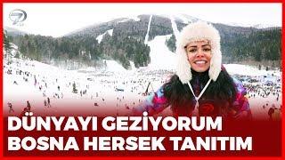 Tanıtım Dünyayı Geziyorum - Bosna Hersek   3 Şubat 2019