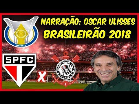 São Paulo 3 x 1 Corinthians - Oscar Ulisses - Rádio Globo SP - Brasileirão 2018 - 21/07/2018