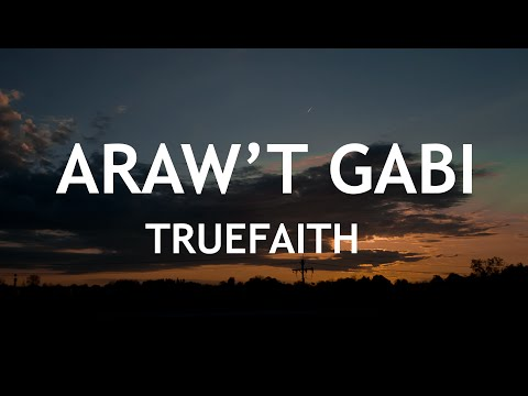 """Araw't Gabi"" by Truefaith Music Lyrics"