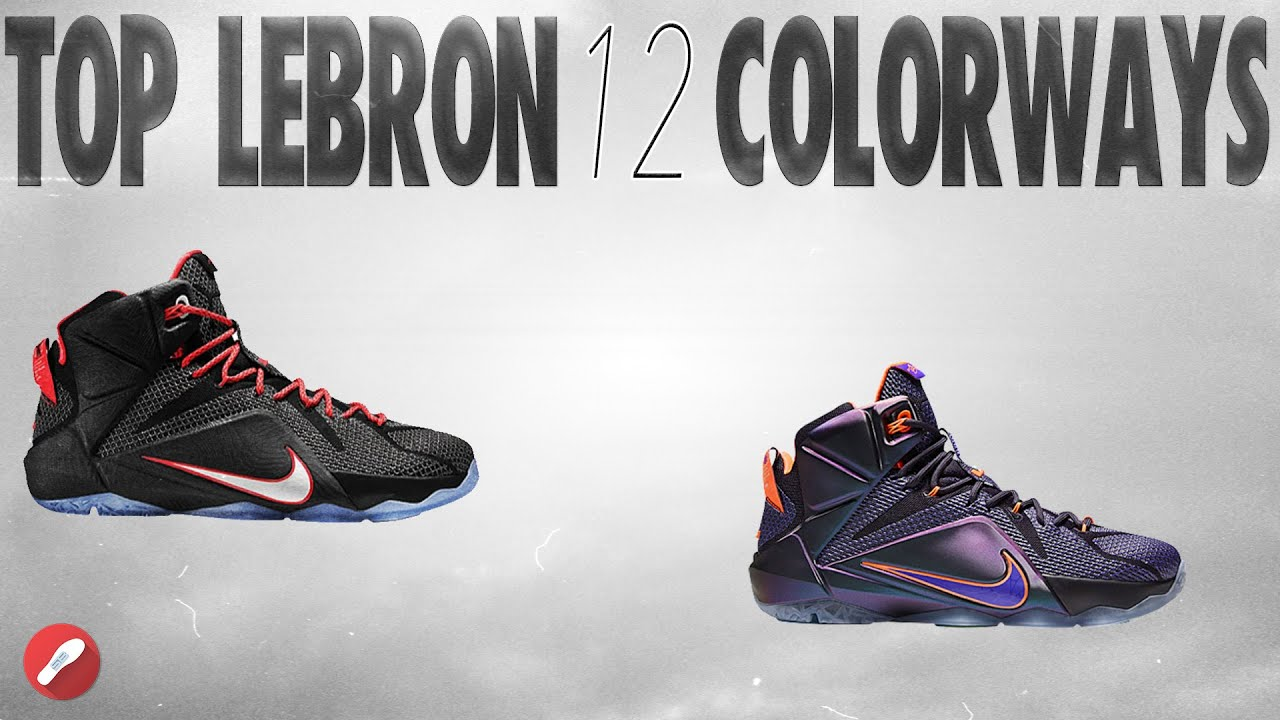 100% authentic 119a7 fe148 Top 5 Lebron 12 Colorways!