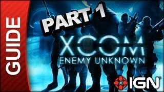 XCOM: Enemy Unknown Walkthrough - Part 1
