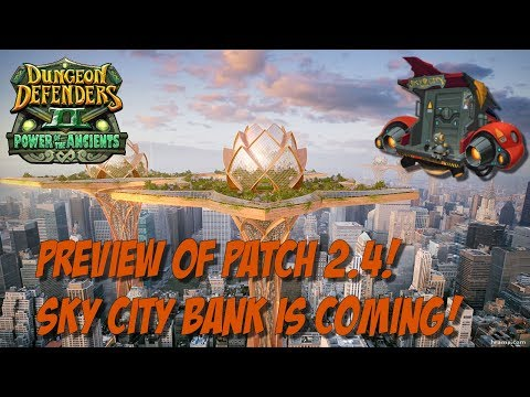 DD2 Patch 2.4 Preview! Sky City Bank is Landing!