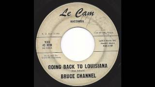 Bruce Channel - Going Back To Louisiana - Le Cam -