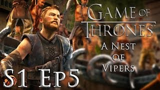 Telltale's Game of Thrones | Episode 5: A Nest of Vipers | Season 1