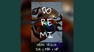 Provided to YouTube by ONErpm Do Re Mi · Head Trick · JuK · FBR · HP Do Re Mi ℗ Head Trick Released on: 2020-11-17 Remixer: oJua Auto-generated by ...
