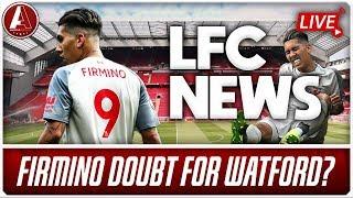 FIRMINO SET TO MISS WATFORD GAME?! | LFC News Show