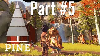 GamePlay - Pine / Part #5