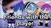 Friends With The PlayerMini Movie(Gacha Life) {Original}