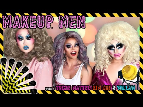 Makeup Men with Trixie Mattel, Kim Chi & Willam