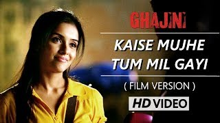 Kaise Mujhe Tum Mil Gayi | Film Version (Full Video) | Ghajini | HD 1080p