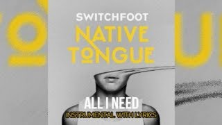 Switchfoot - All I Need - Instrumental with Lyrics