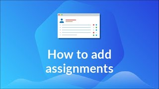 How to add assignments