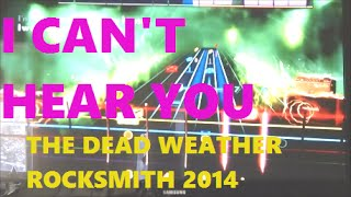 i can t hear you by the dead weather rocksmith 2014 md