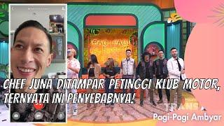 Download CHEF JUNA DITAMPAR PETINGGI KLUB MOTOR, TERNYATA INI PENYEBABNYA! | PAGI PAGI AMBYAR (18/6/21) P2