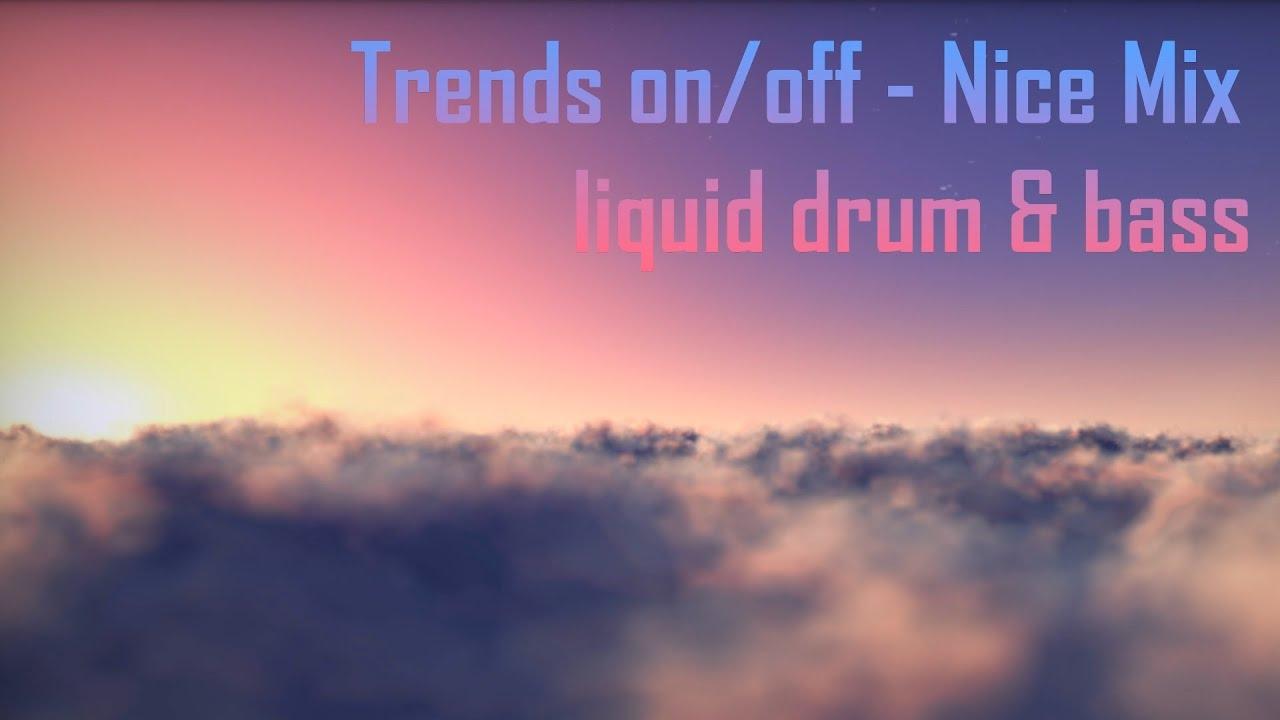 Trendsonoff - Nice Mix (liquid drum & bass) ANTISTRESS