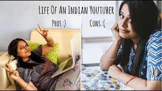 Life Of An Indian Youtuber : Pros Vs. Cons | Quitting My job To Become a Youtuber : Pros Vs. Cons