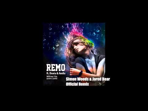 Remo ft  Doniu & Amila   Without You Simon Woods & Jared Bear Official Remix