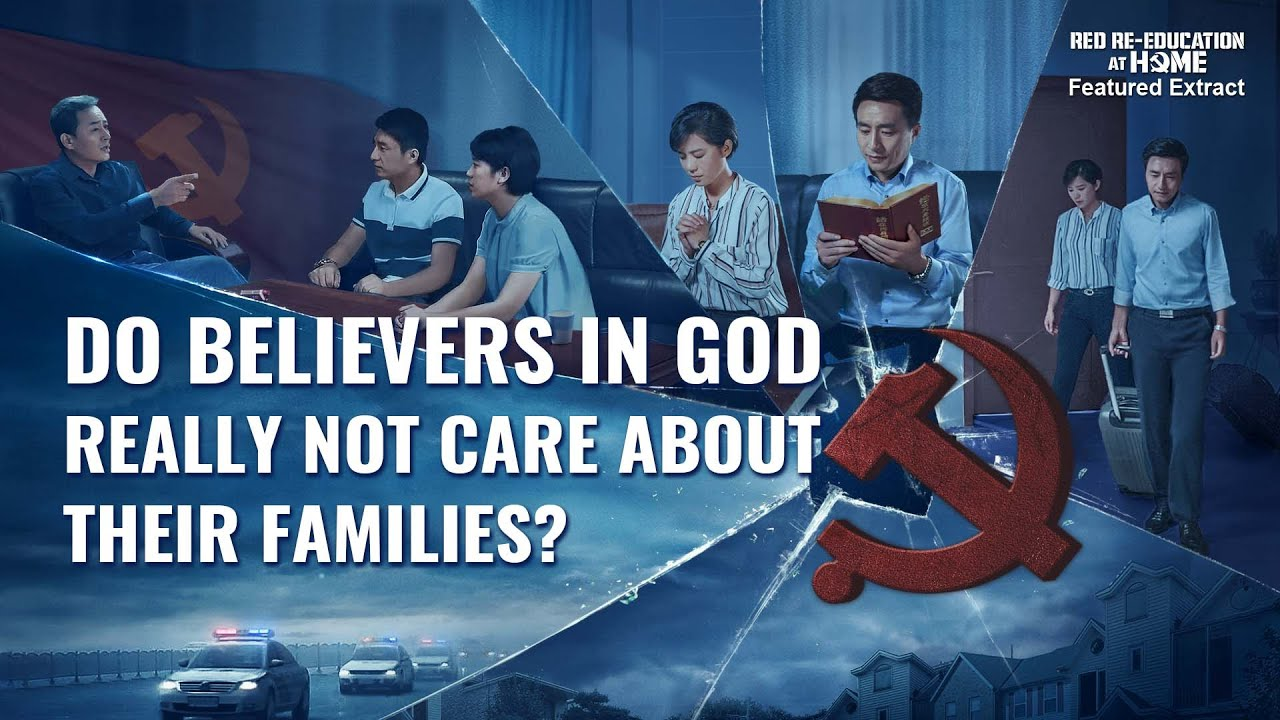 """Christian Movie Extract 4 From """"Red Re-Education at Home"""": Do Believers in God Really Not Care About Their Families?"""
